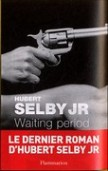 Livre-Waiting period d'Hubert Selby Jr dans Qui se lit... 2080686046