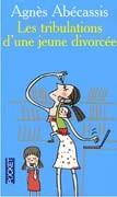 [Abécassis, Agnès] Les tribulations d'une jeune divorcée 2266152718