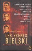 Les frères Bielski, des justes bien discrets !