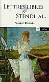 Lettres libres à Stendhal