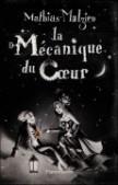 [Mathias Malzieu] La Mécanique du Coeur 9782081208162
