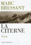 2009 - La citerne - Marc BRESSANT 9782877066938